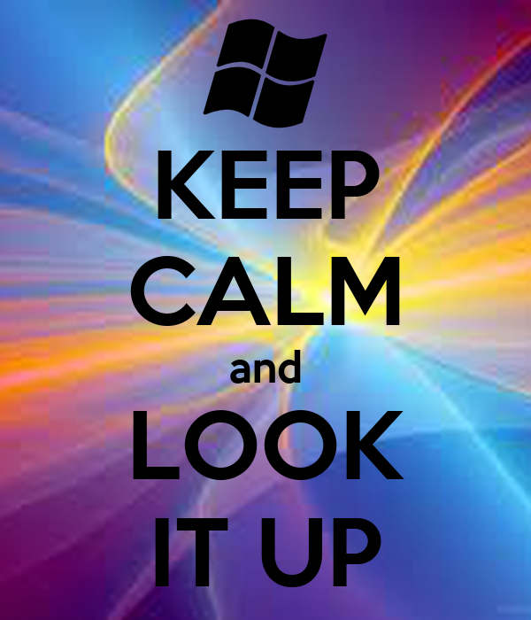 KEEP CALM and LOOK IT UP