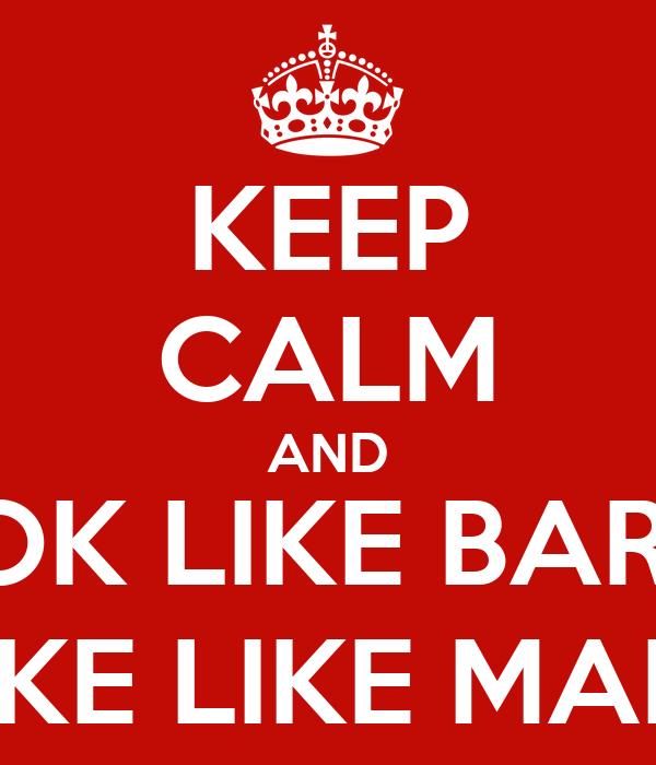 KEEP CALM AND LOOK LIKE BARBIE, SMOKE LIKE MARLEY