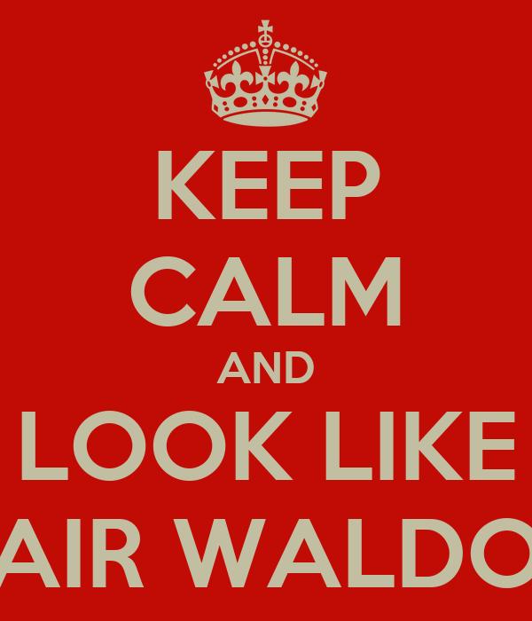 KEEP CALM AND LOOK LIKE BLAIR WALDORF