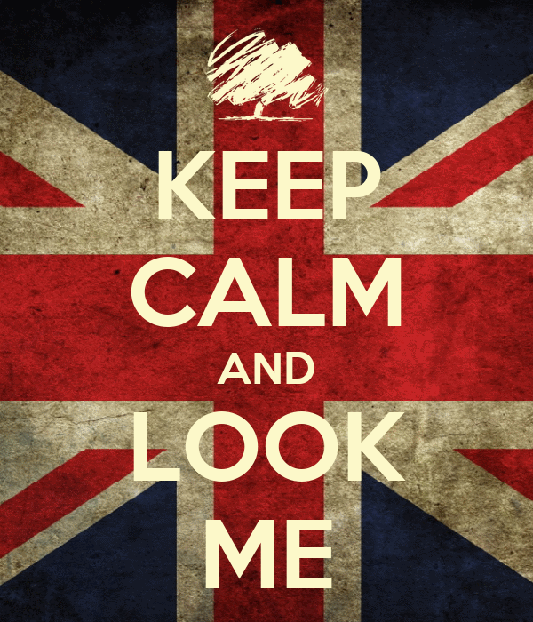 KEEP CALM AND LOOK ME