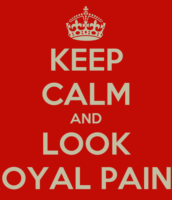 KEEP CALM AND LOOK ROYAL PAINS
