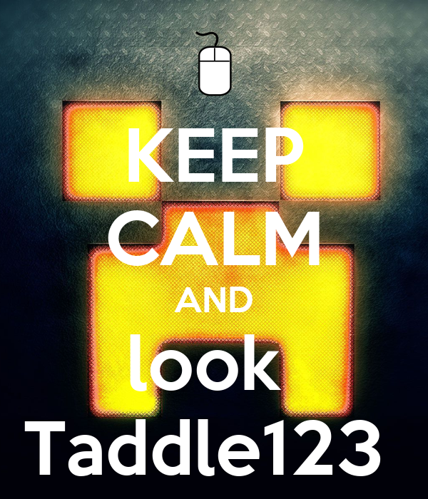 KEEP CALM AND look  Taddle123