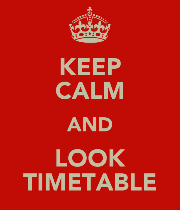 KEEP CALM AND LOOK TIMETABLE
