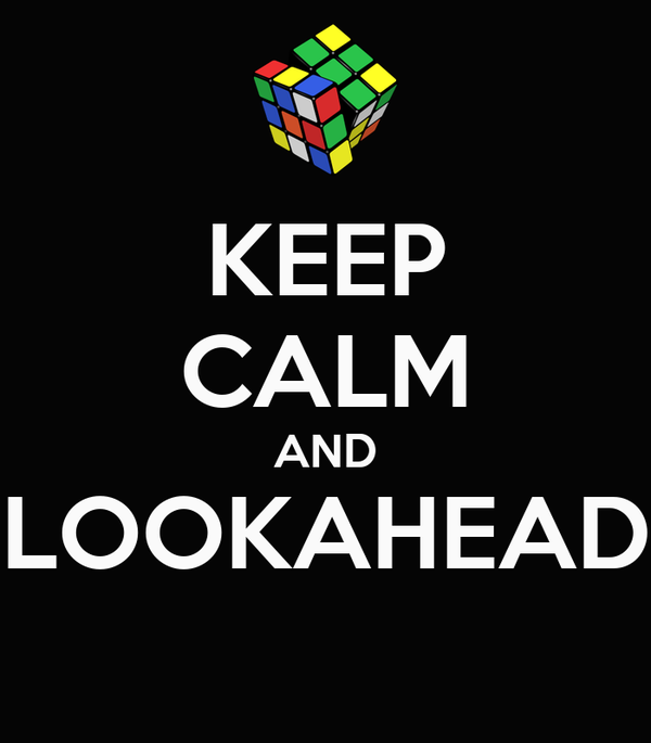 KEEP CALM AND LOOKAHEAD