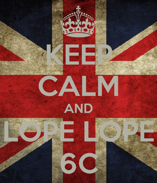 KEEP CALM AND LOPE LOPE 6C