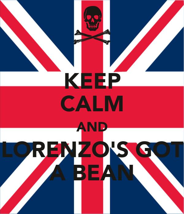 KEEP CALM AND LORENZO'S GOT A BEAN