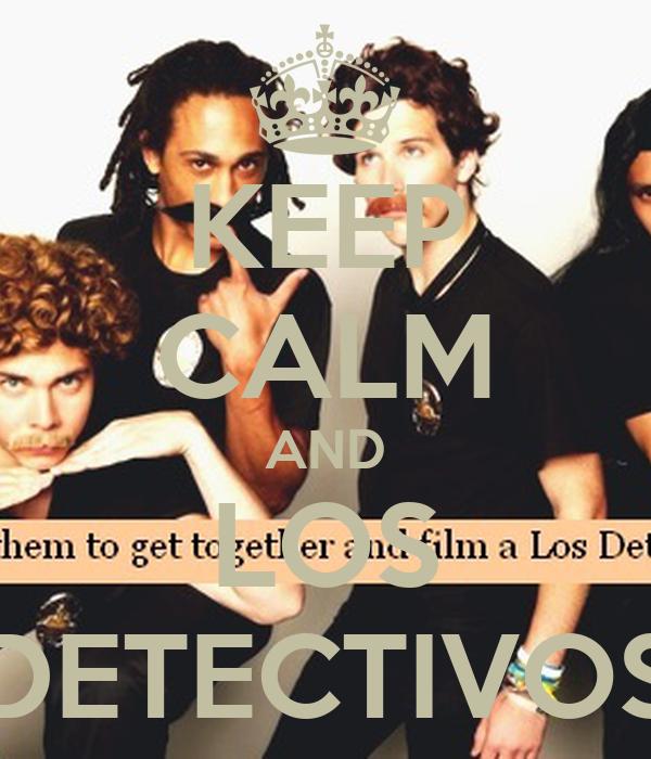 KEEP CALM AND LOS DETECTIVOS