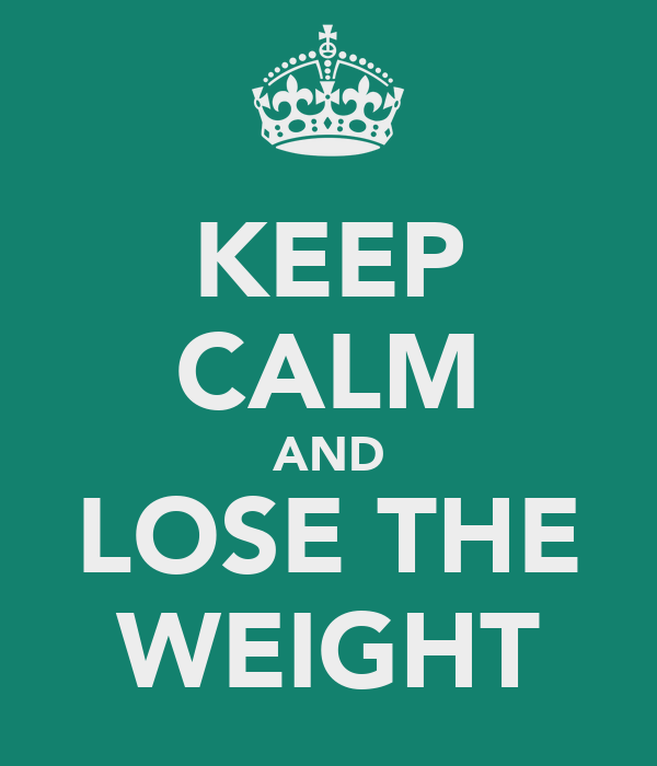 KEEP CALM AND LOSE THE WEIGHT