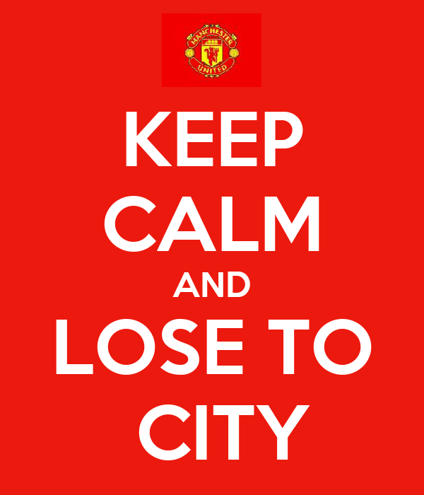 KEEP CALM AND LOSE TO  CITY
