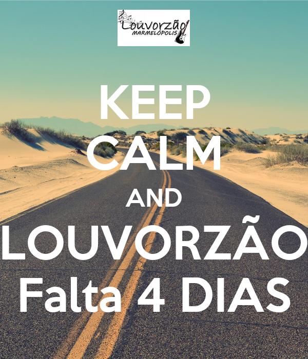 KEEP CALM AND LOUVORZÃO Falta 4 DIAS