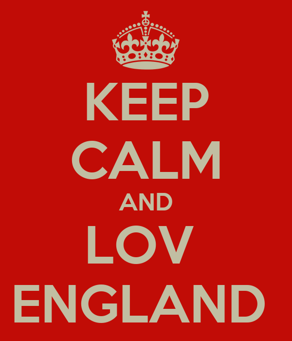 KEEP CALM AND LOV  ENGLAND