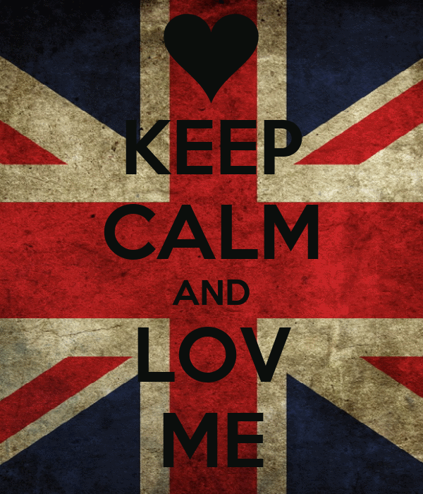 KEEP CALM AND LOV ME