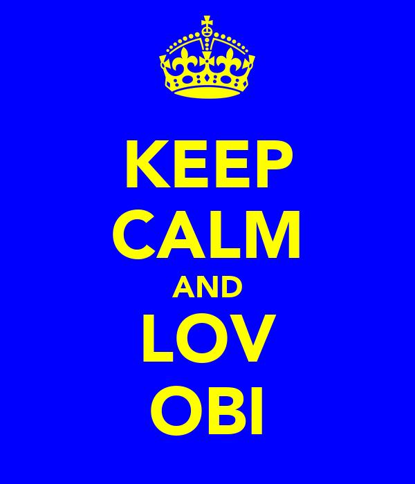 KEEP CALM AND LOV OBI