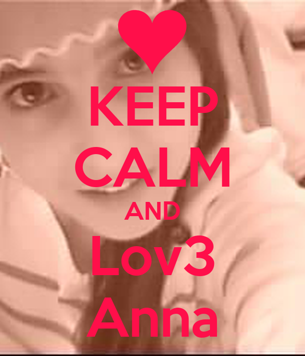 KEEP CALM AND Lov3 Anna