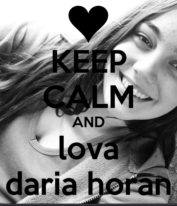 KEEP CALM AND lova daria horan