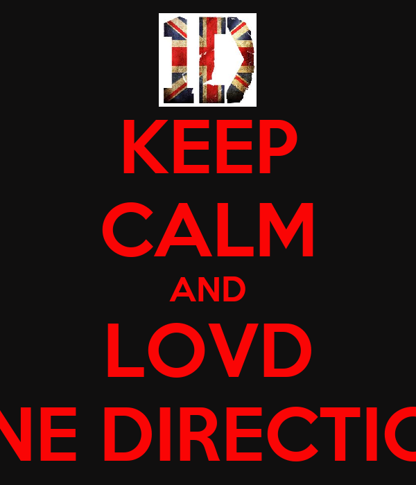 KEEP CALM AND LOVD ONE DIRECTION