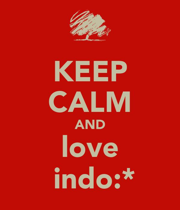 KEEP CALM AND love Ħindo:*