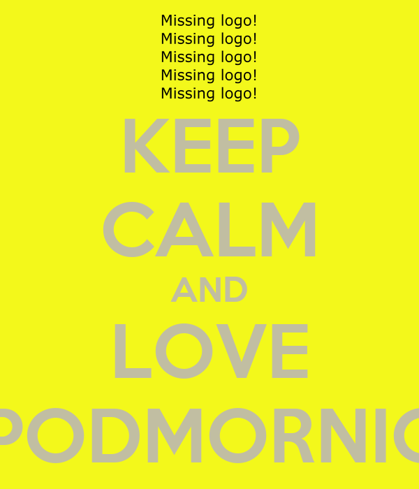 KEEP CALM AND LOVE Ž.PODMORNICA