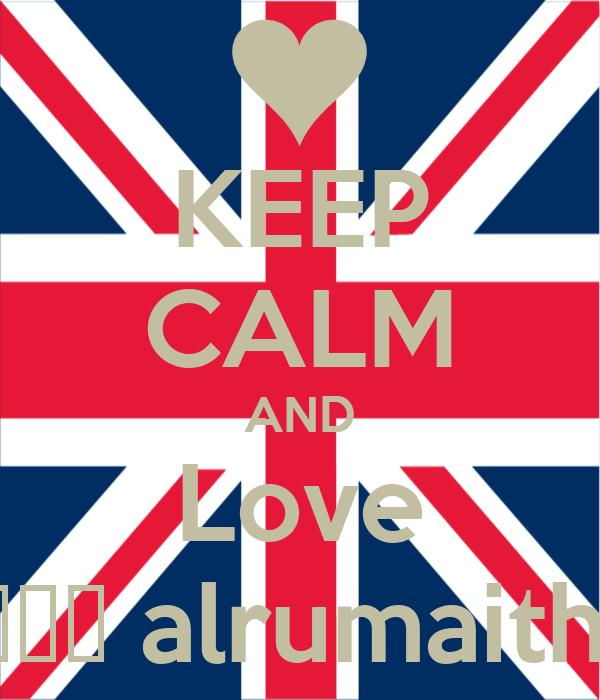 KEEP CALM AND Love قوم alrumaithi
