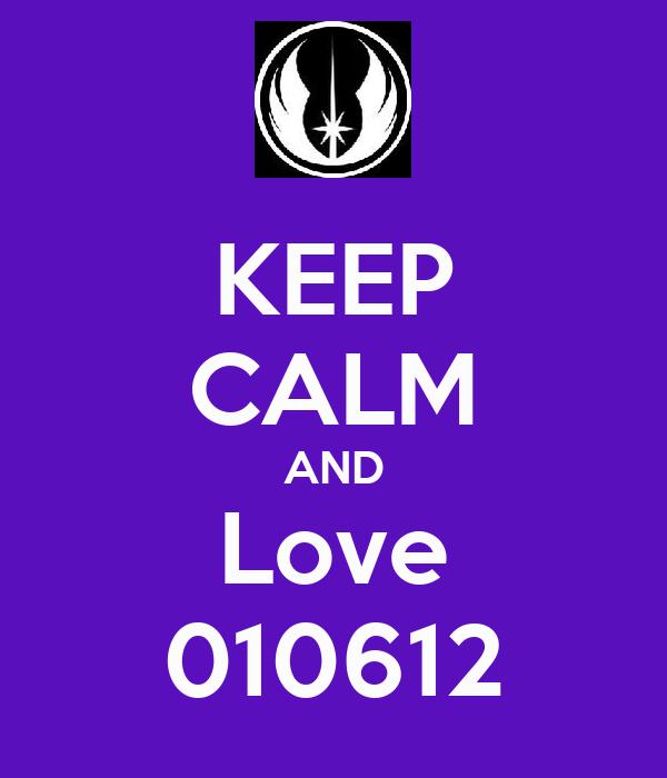 KEEP CALM AND Love 010612