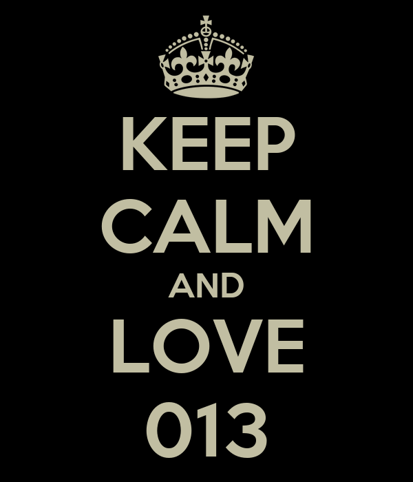 KEEP CALM AND LOVE 013