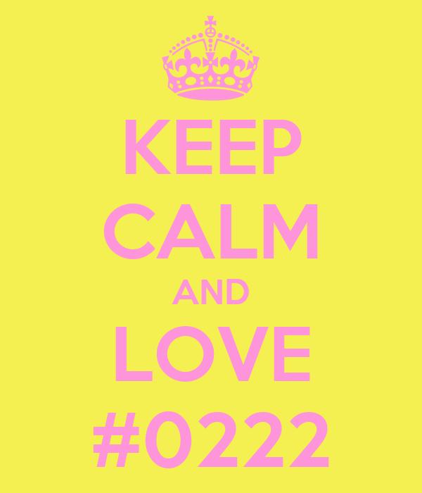 KEEP CALM AND LOVE #0222