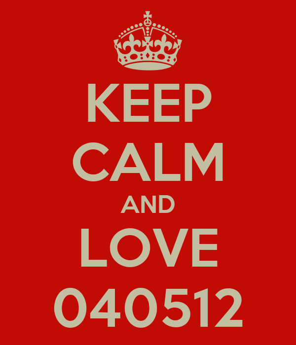 KEEP CALM AND LOVE 040512