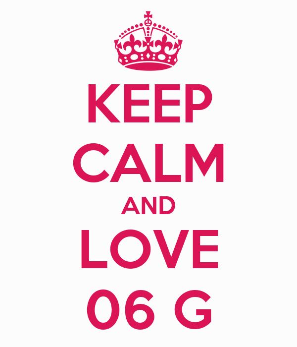 KEEP CALM AND LOVE 06 G