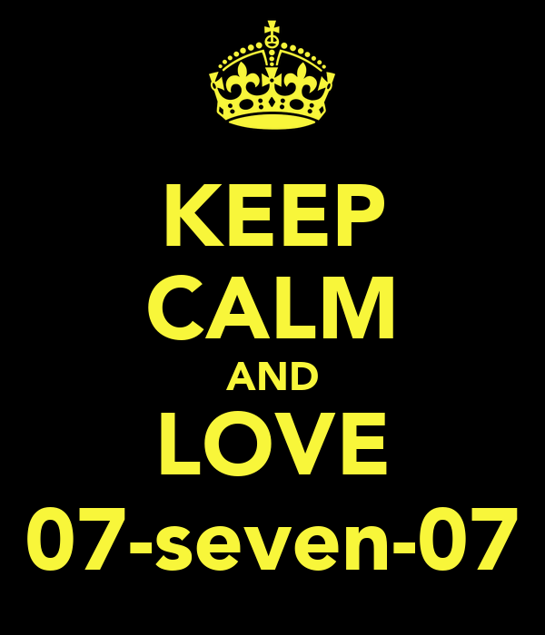 KEEP CALM AND LOVE 07-seven-07
