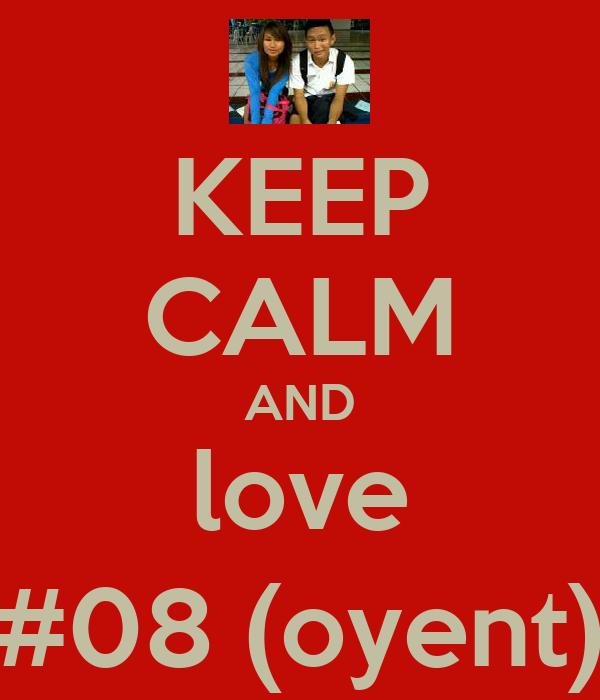 KEEP CALM AND love #08 (oyent)
