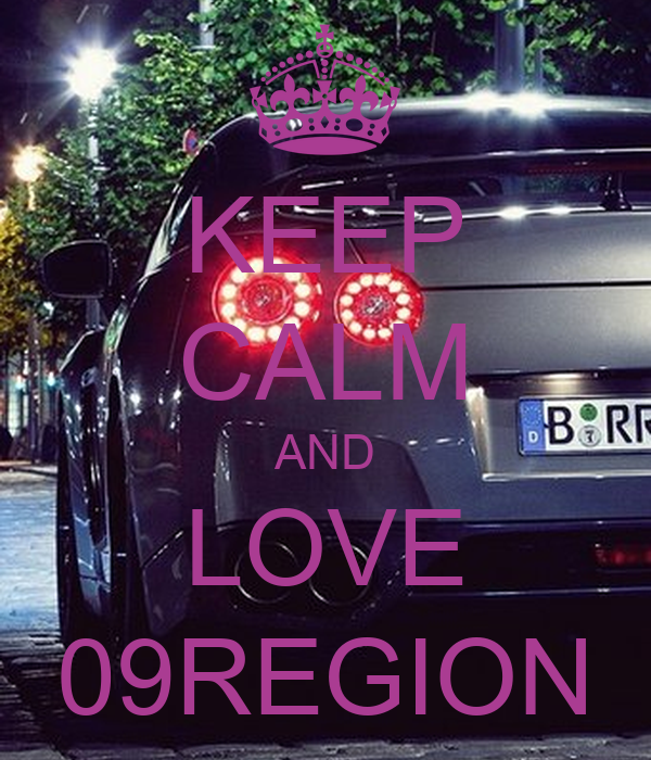 KEEP CALM AND LOVE 09REGION