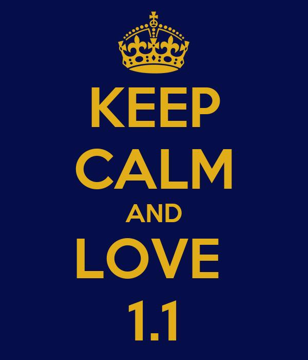 KEEP CALM AND LOVE  1.1