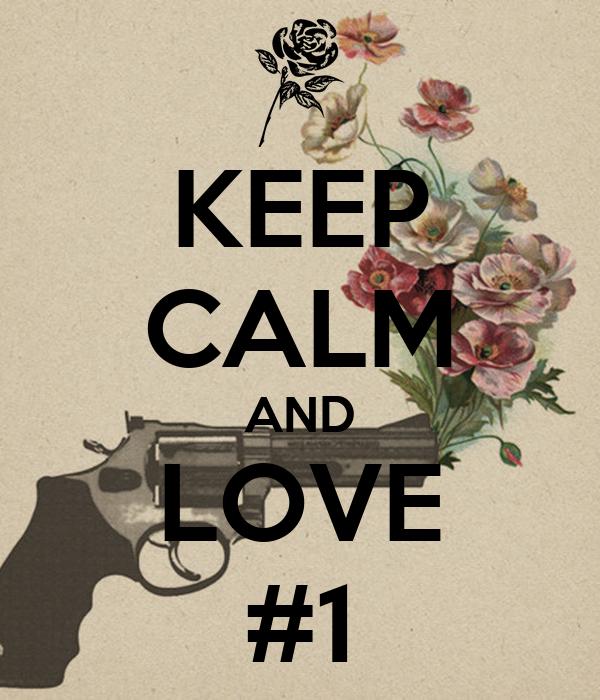 KEEP CALM AND LOVE #1