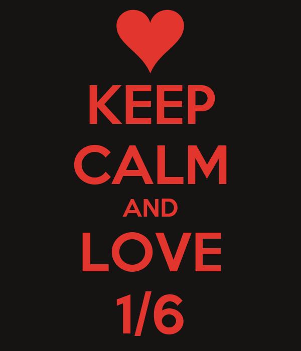 KEEP CALM AND LOVE 1/6