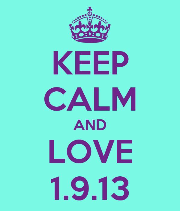 KEEP CALM AND LOVE 1.9.13