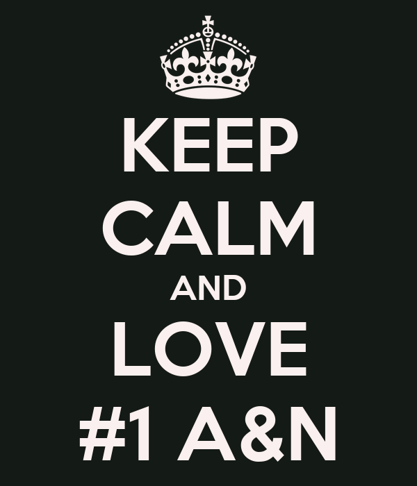 KEEP CALM AND LOVE #1 A&N