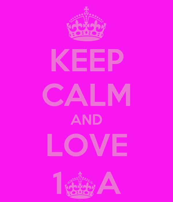 KEEP CALM AND LOVE 1^A