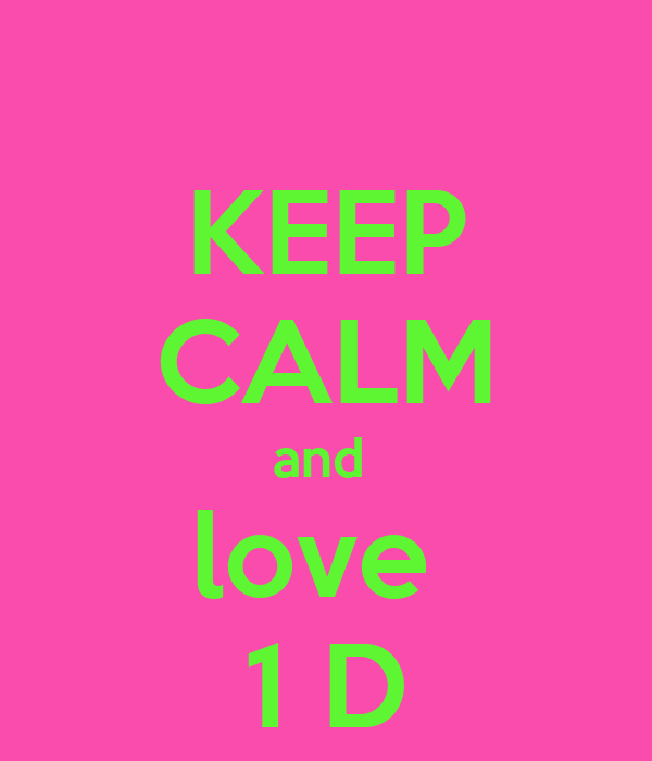 KEEP CALM and  love  1 D