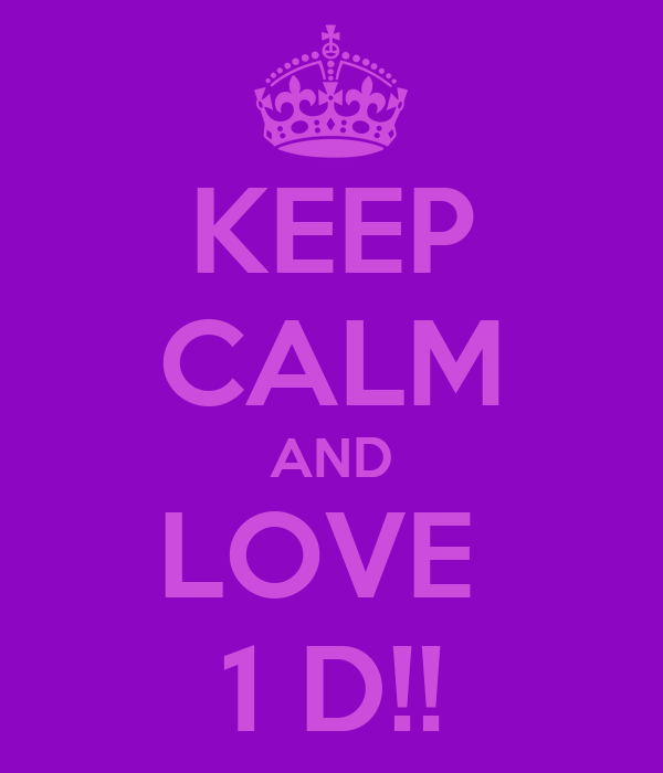 KEEP CALM AND LOVE  1 D!!