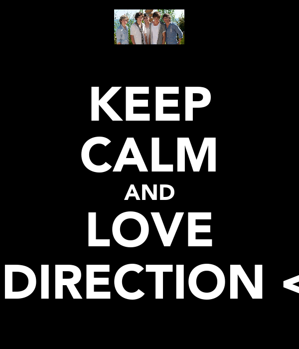 KEEP CALM AND LOVE 1 DIRECTION <3