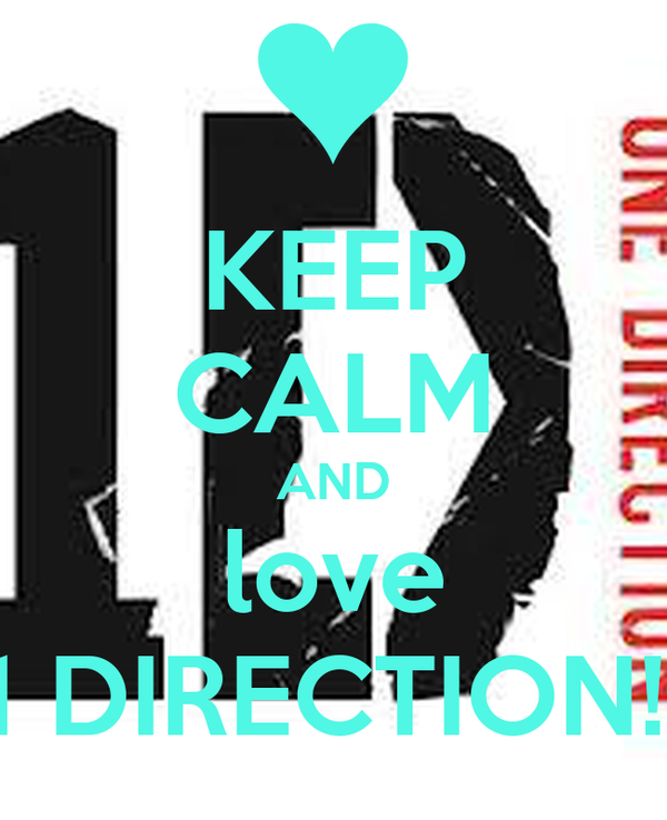 KEEP CALM AND love 1 DIRECTION!!