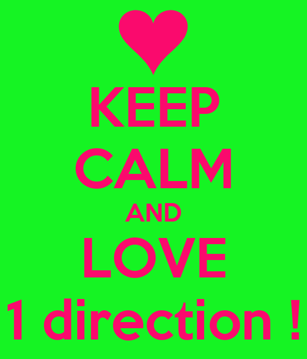 KEEP CALM AND LOVE 1 direction !