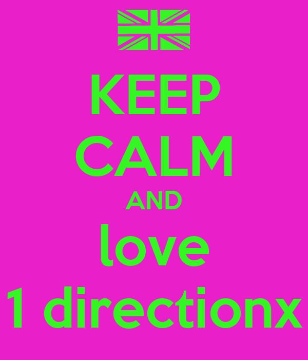 KEEP CALM AND love 1 directionx