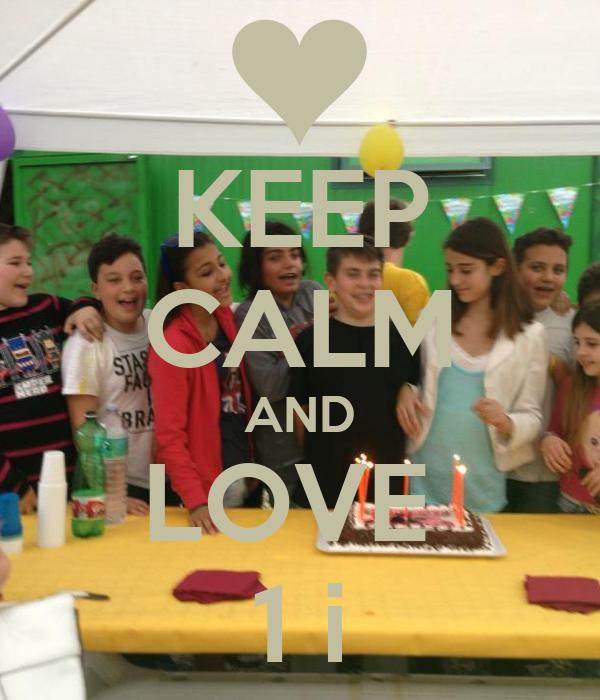 KEEP CALM AND LOVE  1 i