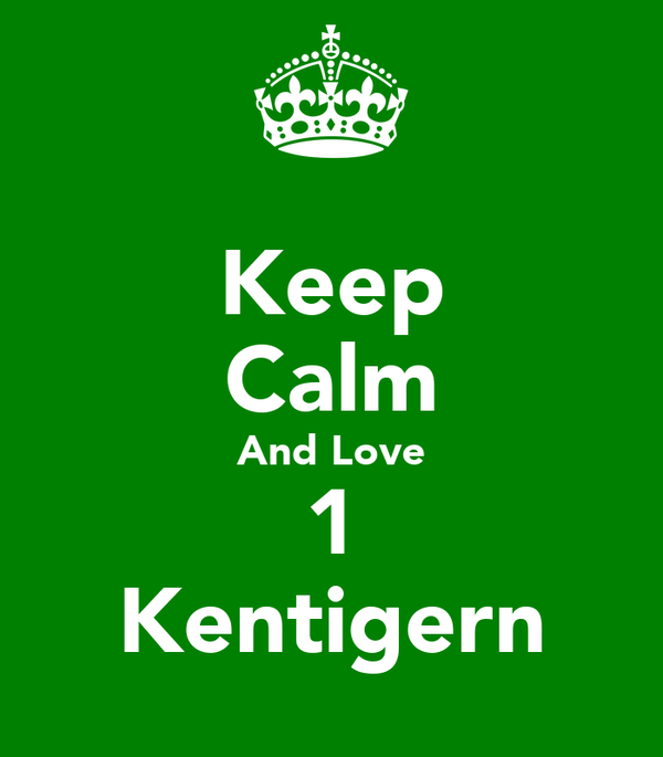 Keep Calm And Love 1 Kentigern