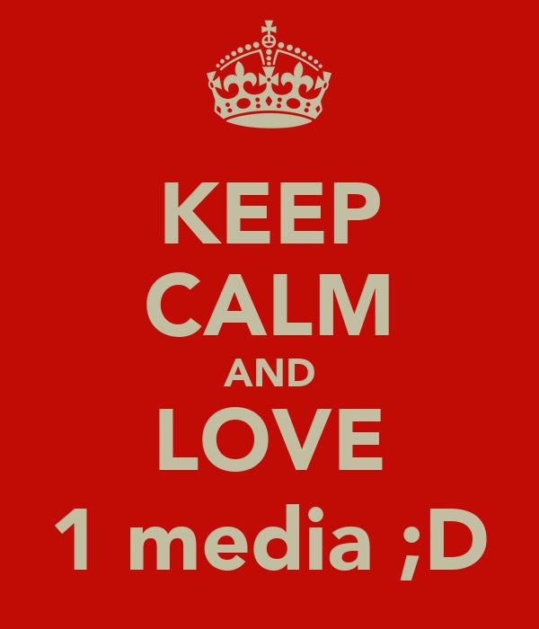 KEEP CALM AND LOVE 1 media ;D