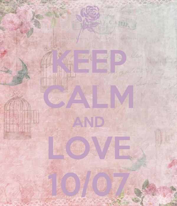 KEEP CALM AND LOVE 10/07