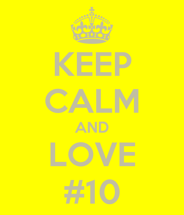 KEEP CALM AND LOVE #10