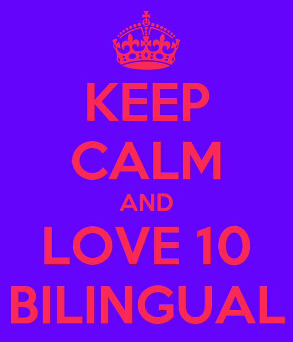 KEEP CALM AND LOVE 10 BILINGUAL