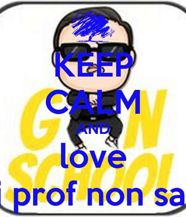 KEEP CALM AND love 1000cose che i prof non sanno sugli alunni